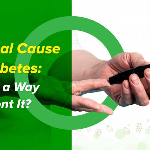 The Real Cause for Diabetes: Is There a Way to Prevent It?