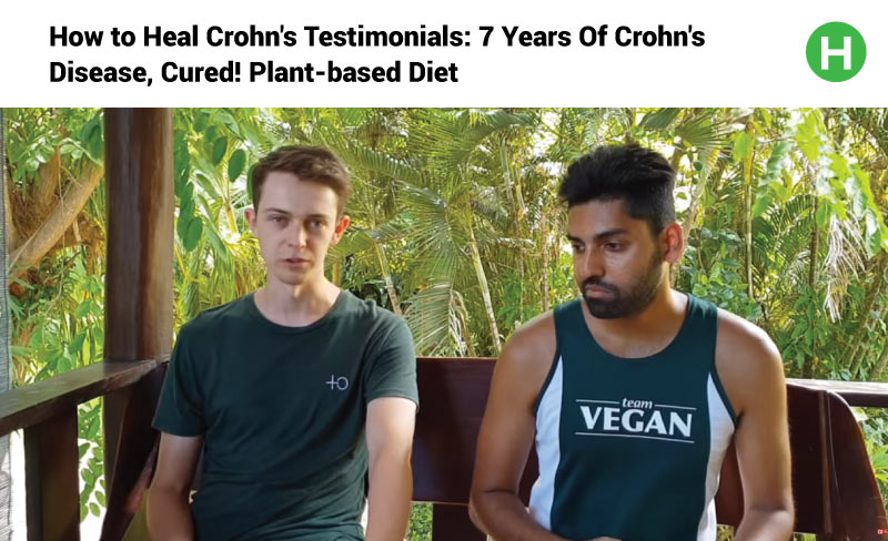 How to Heal Crohn's Testimonials: 7 Years Of Crohn's Disease, Cured! Plant-based Diet.