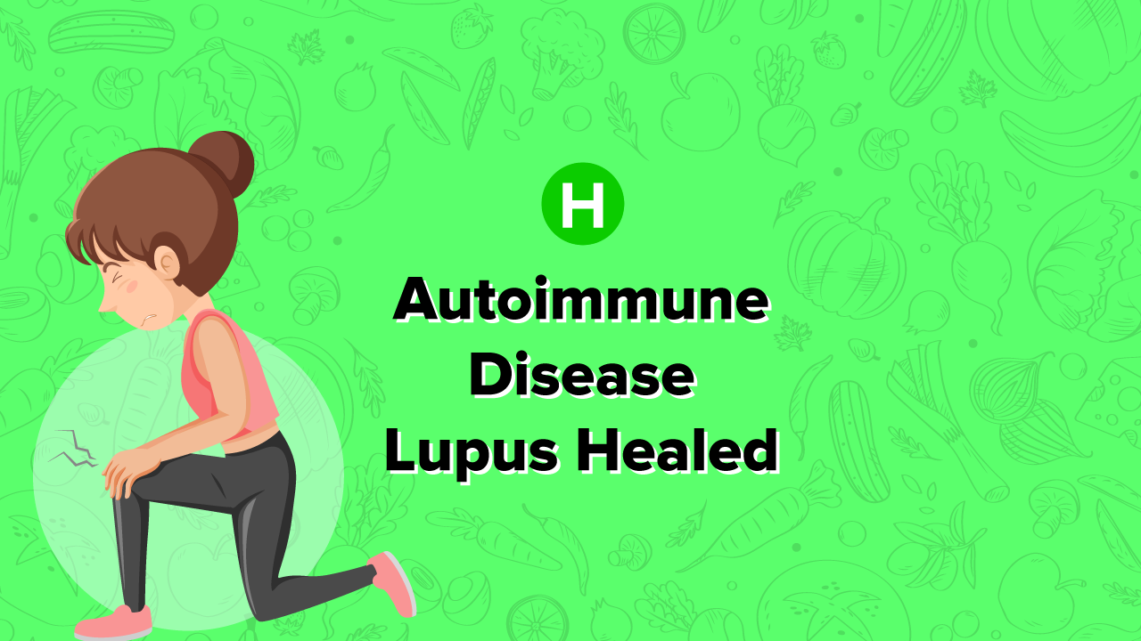 Autoimmune Disease Lupus Healed - High Carb Health