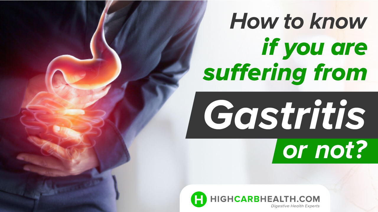 Know about are you suffering from Gastritis or not - High Carb Health